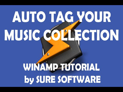 Auto Tag Your Music Collection - WinAmp Tutorial by Sure Software