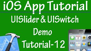 Free iPhone iPad Application Development Tutorial 12 - UISlider And UISwitch Control Demo in iOS App