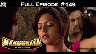 Madhubala - Full Episode 149 - With English Subtitles