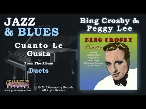 Bing Crosby With Peggy Lee  Cuanto Le Gusta