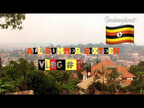 All Summer Sixteen (Uganda Vlog #1)