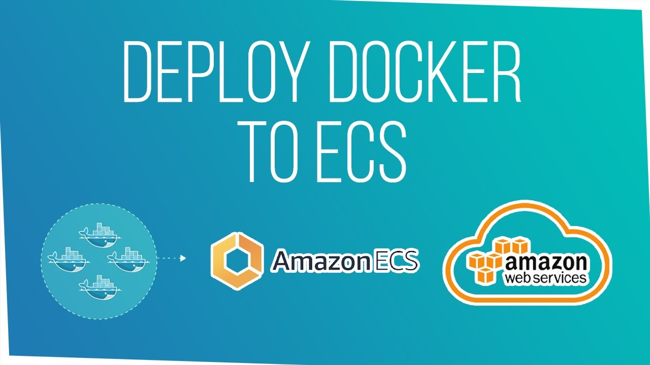 How to Deploy a Docker App to AWS using Elastic Container Service (ECS)