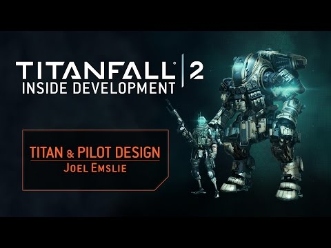 Titanfall 2 Inside Development: Pilot + Titan Design
