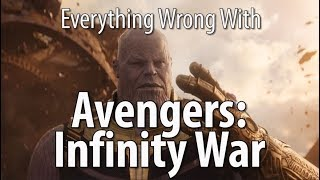 Everything Wrong With Avengers: Infinity War