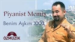 Piyanist Memiş - Benim Aşkım XXXL - (Official Video)