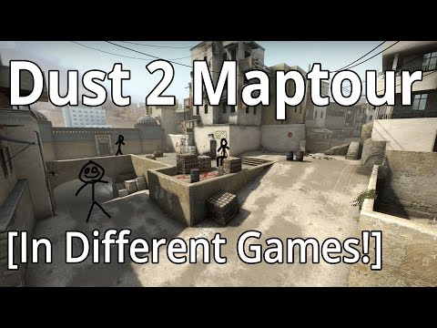Dust 2 Maptour [In Different Games] |