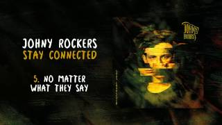 johny rockers stay connected no matter what they say