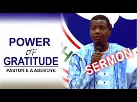 Pastor E  A Adeboye Sermon - POWER OF GRATITUDE