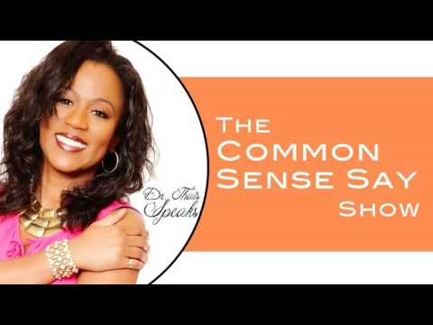 #001: Intro to The Common Sense Say Show - Podcast
