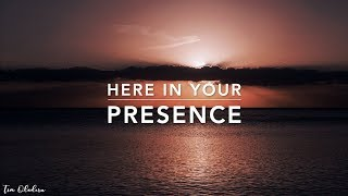 Here In Your Presence | Holy Spirit | Deep Prayer Music | Worship Music | Time Alone With God