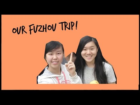 Our Fuzhou Trip