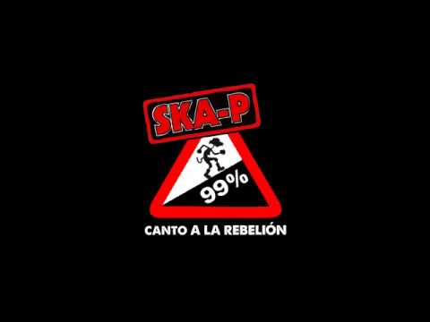 SKA-P Canto a la rebelion (lyrics)