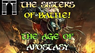 40k Lore, The Sisters of Battle in the Age of Apostasy!
