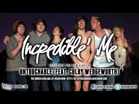 Incredible' Me - Untouchable (feat. Colby Wedgeworth) *Est. 2012 Out 9/17* (Track Video)