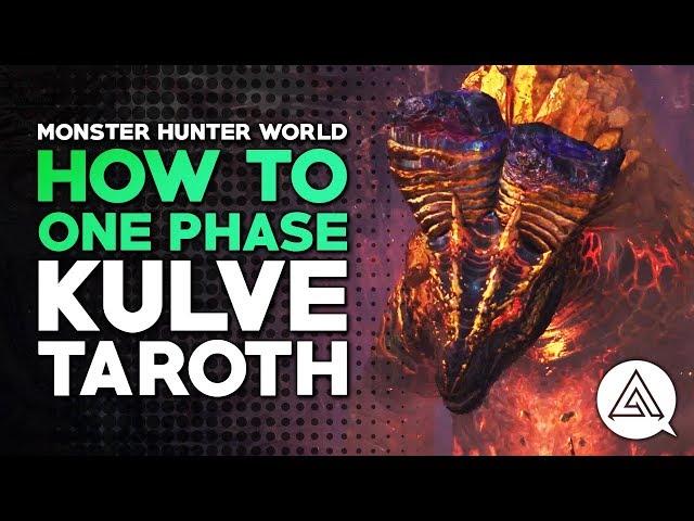 Monster Hunter World How To One Phase Kulve Taroth Youtube