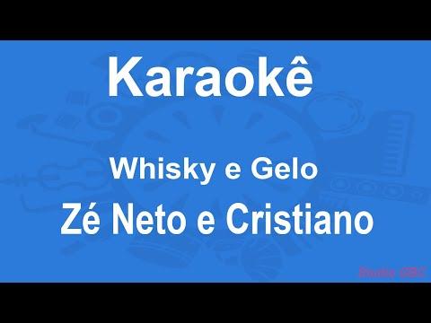 Whisky e Gelo - Ze Neto e Cristiano Karaokê