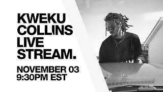 LIVESTREAM ALERT Kweku Collins Sat 11 03 9 30 pm EDT Set Your Reminder Here