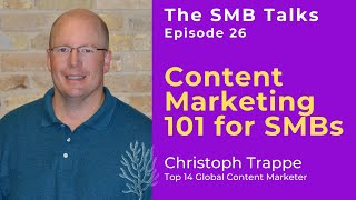 The SMB Talks Episode 26 feat Christoph Trappe, Top 14 Global Content Marketer