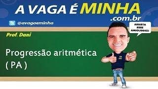 PROGRESSÃO ARITMÉTICA  (PA)