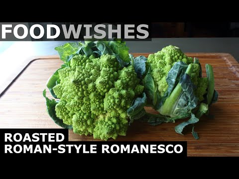 Roasted Roman-Style Romanesco - Food Wishes