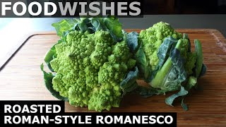 Roasted Roman-Style Romanesco - Food Wishes