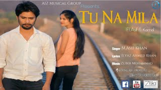 "Download ""Tu Na Mila"" New Latest Hindi Sad Song 2018 | Heart Touching Song | AIZ Musical Group Mp3 and Videos"
