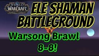 WoW BFA Elemental Shaman PvP | Warsong Brawl 8-8!