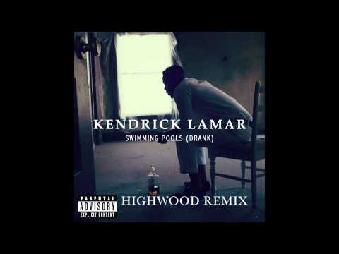 Kendrick Lamar - Swimming Pools (Highwood Remix)
