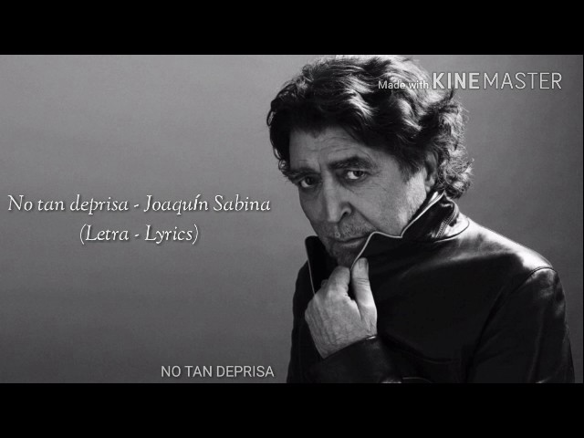 NO TAN DEPRISA - Joaquin Sabina