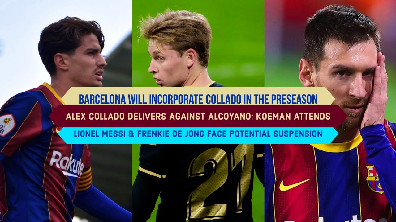 Download Should Koeman RISK De Jong & Messi against Real Valladolid? | Alex Collado WILL BE A 1ST TEAM PLAYER