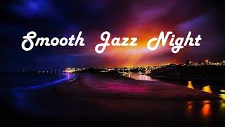 Smooth Jazz Night / Relax Instrumental Music
