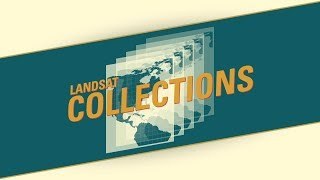 Landsat Collections: Introduction
