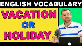 Vacation/Holiday/Time Off (ESL Vocabulary