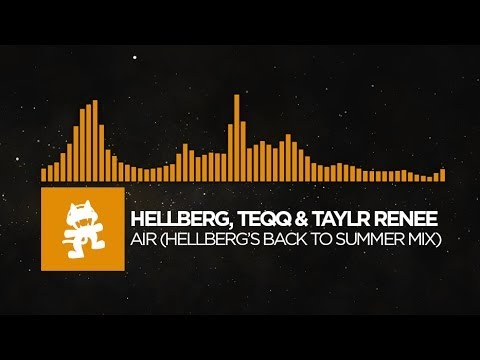 [House] - Hellberg, Teqq & Taylr Renee - Air (Hellberg's Back to Summer Mix) [Monstercat Release]