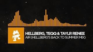 Repeat youtube video [House] - Hellberg, Teqq & Taylr Renee - Air (Hellberg's Back to Summer Mix) [Monstercat Release]