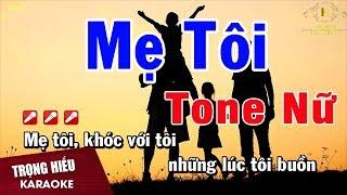 Karaoke Mẹ Tôi Tone Nữ Nhạc Sống | Trọng Hiếu