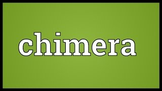 Chimera Meaning