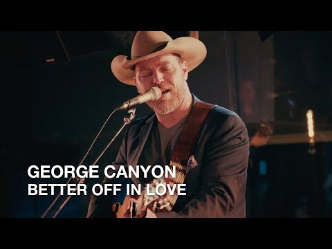 George Canyon  Better Off In Love  First Play Live