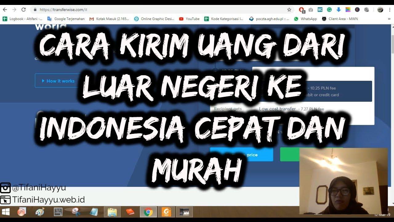 Cara Kirim Uang Dari Luar Negeri Ke Indonesia Cepat Dan Murah Transferwise Youtube
