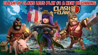 A NEW BEGINNING | Clash of Clans Let