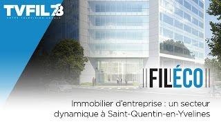Fil-Eco – Immobilier d'entreprise : un secteur dynamique à Saint-Quentin-en-Yvelines