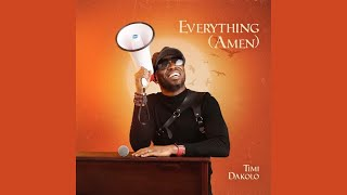 Timi Dakolo - Everything (Amen) [Official Audio] |G46 AFRO BEATS