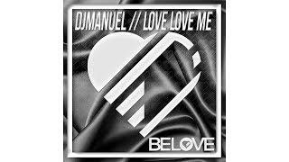 DjManuel - Love Love Me (Original Mix) [BeLove]