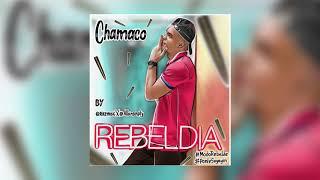 Chamaco - Rebeldia (Audio)