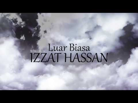 Lirik Video Izzat Hassan - Luar Biasa by Mirul