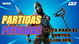 ✔️🔴 PRIVATE PARTIES #REGALANDO PASS. GOAL 3,100 #PREMIOS!#SKIN-FORTNITE FOR SUBSCRIBERS✔️