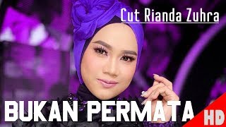 Download CUT RIANDA ZUHRA -  BUKAN PERMATA - Best Single HD Video Quality 2018. Mp3