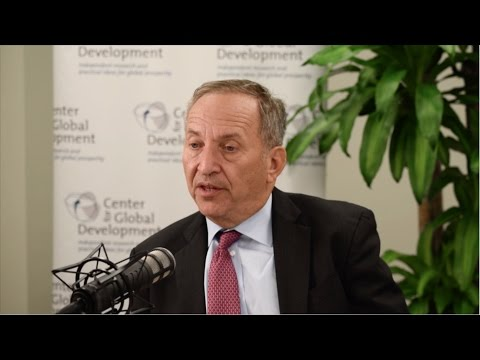 When Nations Turn Inwards, It Is a Mistake — Lawrence H Summers    CGD Podcast