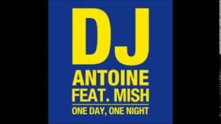DJ Antoine feat. Mish - One Day, One Night (lyrics)