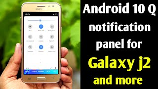 Install Android 10 Q Notification Panel In Samsung Galaxy J2j7j5j6j4j8on6on8 And More